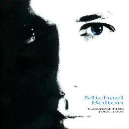 迈克尔 波顿专辑 GreatestHits1985 1995
